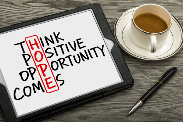 hope think positive opportunity comes